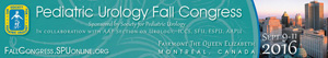 Pediatric Urology Fall Congress 2016, September 9-11, 2016, Fairmont The Queen Elizabeth, Montr�al, Canada