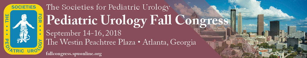 Pediatric Urology Fall Congress, September 14-16, 2018, Westin Peachtree Plaza, Atlanta, Georgia